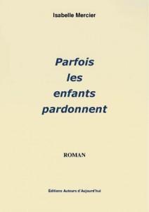 310Parfois_les_enfants_pardonnent_Isabelle_Mercier